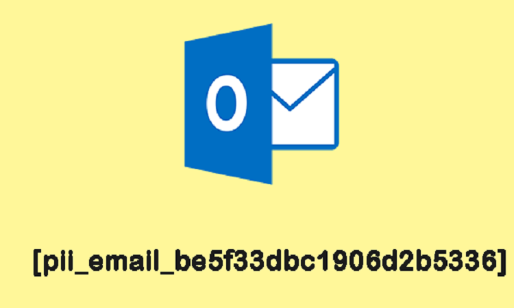 [pii_email_be5f33dbc1906d2b5336] – Fix the Error Now