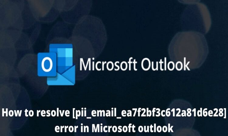 [pii_email_ea7f2bf3c612a81d6e28] – Error Code Solved